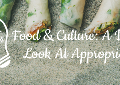 Food and Culture: A Deeper Look at Appropriation
