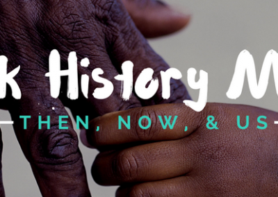 Black History Month: Then, Now, Us