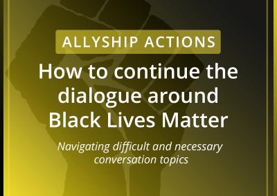 Continuing the Dialogue Around Black Lives Matter